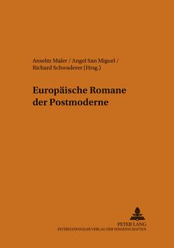 Europäische Romane der Postmoderne von Maler,  Anselm, San Miguel,  Ángel, Schwaderer,  Richard