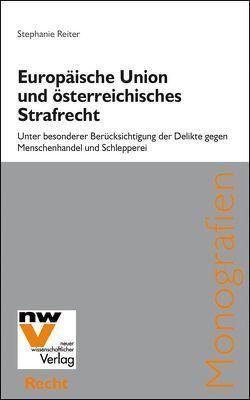 Europäische Union und österreichisches Strafrecht von Reiter,  Stephanie