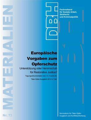 Europäische Vorgaben zum Opferschutz – Unterstützung oder Hemmschuh für Restorative Justice? von Servicebüro für Täter-Opfer-Ausgleich und Konfliktschlichtung,  TOA
