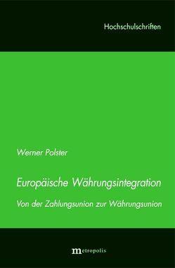 Europäische Währungsintegration von Polster,  Werner