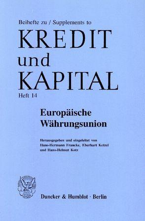 Europäische Währungsunion. von Francke,  Hans-Hermann, Ketzel,  Eberhart, Kotz,  Hans-Helmut