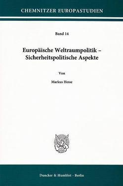 Europäische Weltraumpolitik – Sicherheitspolitische Aspekte. von Hesse,  Markus