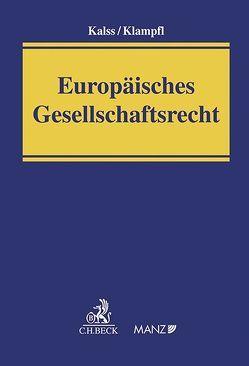 Europäisches Gesellschaftsrecht von Kalss,  Susanne, Klampfl,  Christoph