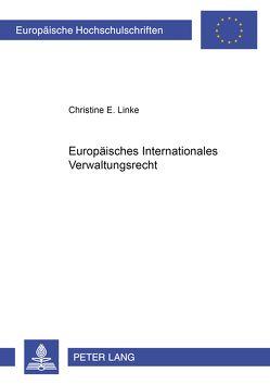 Europäisches Internationales Verwaltungsrecht von Linke,  Christine