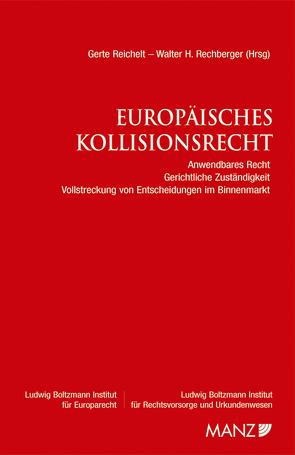 Europäisches Kollisionsrecht von Jayme,  Erik, Kohler,  Christian, Kreuzer,  Karl F, Rechberger,  Walter H, Reichelt,  Gerte, Siehr,  Kurt