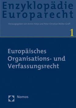 Europäisches Organisations- und Verfassungsrecht von Hatje,  Armin, Müller-Graff,  Peter-Christian