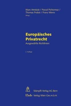 Europäisches Privatrecht von Amstutz,  Marc, Pichonnaz,  Pascal, Probst,  Thomas, Werro,  Franz