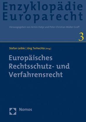 Europäisches Rechtsschutz- und Verfahrensrecht von Leible,  Stefan, Terhechte,  Jörg Philipp