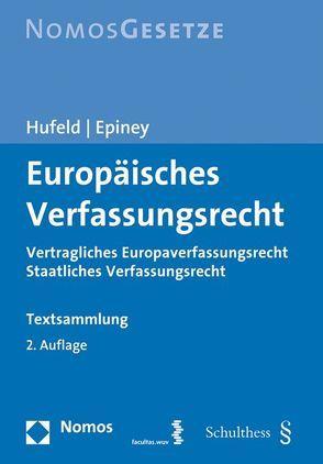 Europäisches Verfassungsrecht von Epiney,  Astrid, Hufeld,  Ulrich