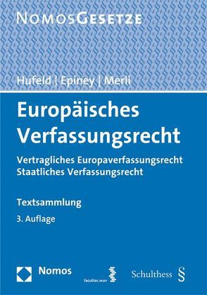 Europäisches Verfassungsrecht von Epiney,  Astrid, Hufeld,  Ulrich, Merli,  Franz