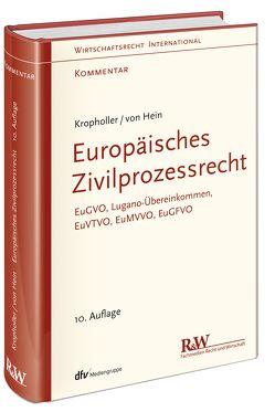 Europäisches Zivilprozessrecht von Hein,  Jan, Kropholler †,  Jan