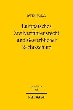 Europäisches Zivilverfahrensrecht und Gewerblicher Rechtsschutz von Janal,  Ruth M.