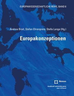Europakonzeptionen von Brait,  Andrea, Ehrenpreis,  Stefan, Lange,  Stella