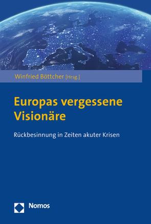 Europas vergessene Visionäre von Böttcher,  Winfried