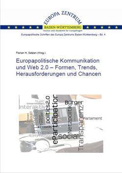 Europapolitische Kommunikation und Web 2.0 – Formen, Trends, Herausforderungen und Chancen von Setzen,  Florian H