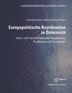 Europapolitische Koordination in Österreich von Eppler,  Annegret, Maurer,  Andreas