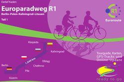 Europaradweg R1 Euroroute Teil 1: Berlin – Polen – Kaliningrad – Litauen von Kaden,  Detlef