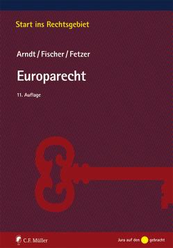Europarecht von Arndt,  Hans-Wolfgang, Fetzer,  LL.M.,  Thomas, Fischer,  Kristian