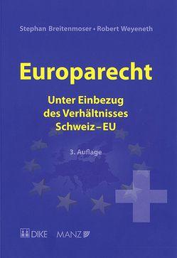Europarecht von Breitenmoser,  Stephan, Weyeneth,  Robert