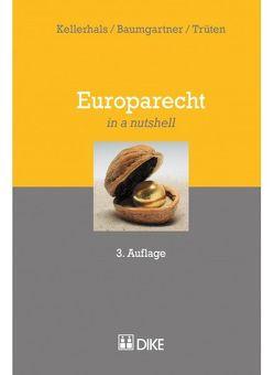 Europarecht von Baumgartner,  Tobias, Kellerhals,  Andreas, Trüten,  Dirk