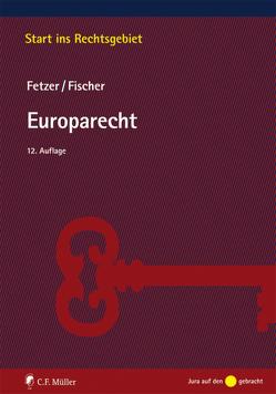 Europarecht von Fetzer,  LL.M.,  Thomas, Fischer,  Kristian