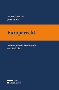Europarecht von Obwexer,  Walter, Villotti,  Julia