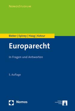 Europarecht von Bieber,  Roland, Epiney,  Astrid, Haag,  Marcel, Kotzur,  Markus