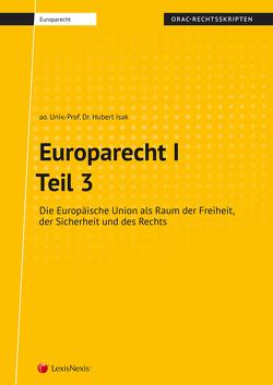 Europarecht I – Teil 3 (Skriptum) von Isak,  Hubert