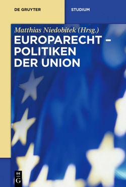 Europarecht / Politiken der Union von Niedobitek,  Matthias