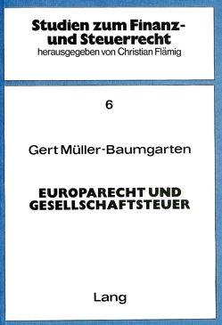 Europarecht und Gesellschaftsteuer von Müller-Baumgarten,  Gert