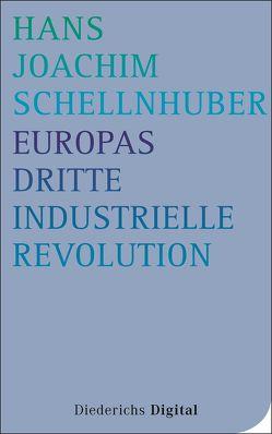 Europas Dritte Industrielle Revolution von Schellnhuber,  Hans Joachim