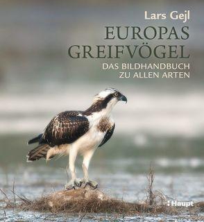 Europas Greifvögel von Gejl,  Lars
