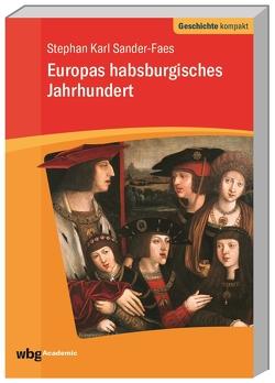 Europas habsburgisches Jahrhundert von Reinhardt,  Volker, Sander-Faes,  Stephan Karl