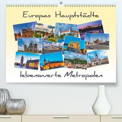 Europas Hauptstädte – lebenswerte Metropolen (Premium, hochwertiger DIN A2 Wandkalender 2021, Kunstdruck in Hochglanz) von Kirsch,  Gunter