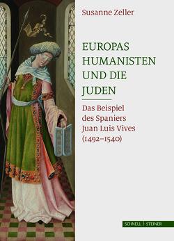 Europas Humanisten und die Juden von Zeller,  Susanne