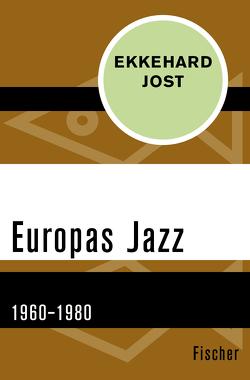 Europas Jazz von Jost,  Ekkehard