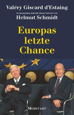 Europas letzte Chance von Giscard d'Estaing,  Valéry, Landgrebe,  Christiane, Schmidt,  Helmut