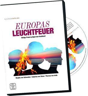 Europas Leuchtfeuer – Mutige Frauen prägen den Kontinent:Birgitta von Schweden / Caterina von Siena / Theresa von Avila von Wälde,  Rainer
