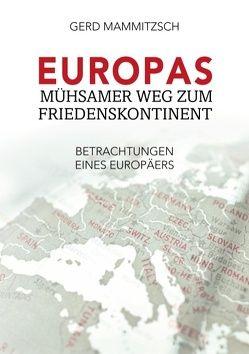 Europas mühsamer Weg zum Friedenskontinent von Mammitzsch,  Gerd