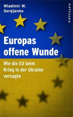 Europas offene Wunde von Sergijenko,  Wladimir Wladimirowitsch