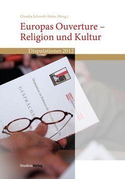 Europas Ouverture – Religion und Kultur von Schmidt-Hahn,  Claudia
