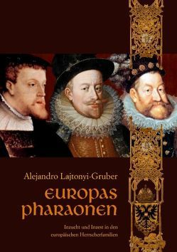 Europas Pharaonen von Lajtonyi-Gruber,  Alejandro