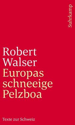 Europas schneeige Pelzboa von Echte,  Bernhard, Walser,  Robert