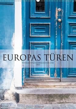 Europas Türen (Wandkalender 2020 DIN A2 hoch) von Bergmeister,  Julia