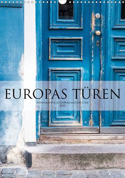 Europas Türen (Wandkalender 2020 DIN A3 hoch) von Bergmeister,  Julia