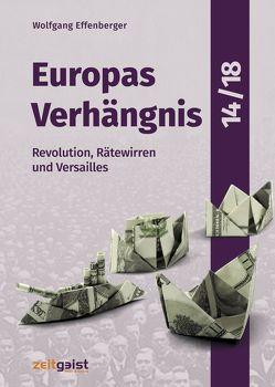 Europas Verhängnis 14/18 von Effenberger,  Wolfgang