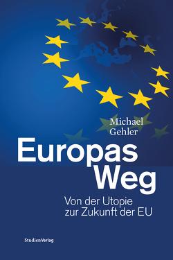 Europas Weg von Gehler,  Michael