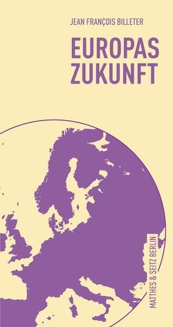 Europas Zukunft von Billeter,  Jean François, Trzaskalik,  Tim