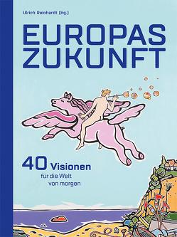 Europas Zukunft von Reinhardt,  Prof. Dr. Ulrich