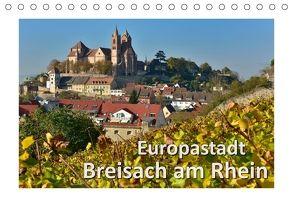 Europastadt Breisach am Rhein (Tischkalender 2018 DIN A5 quer) von Wilczek,  Dieter-M.